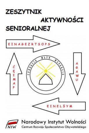 """Grafika pierwszej strony """"Zeszytnika aktywności senioralnej"""" - cztery strzałki wokół logotypu Fundacji Młyn Wparcia, poniżej logotyp Narodowego Instytutu Wolności"""