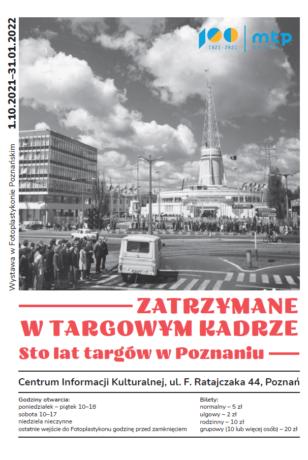 Plakat wystawy Zatrzymane w targowym kadrze: na górze czarno-białe zdjęcia MTP, niżej na białym tle czerwony napis informujący o wydarzeniu.
